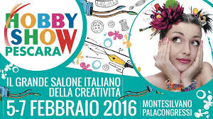 Hobby Show Pescara 21 – 23 Ottobre Montesilvano PalaCongressi