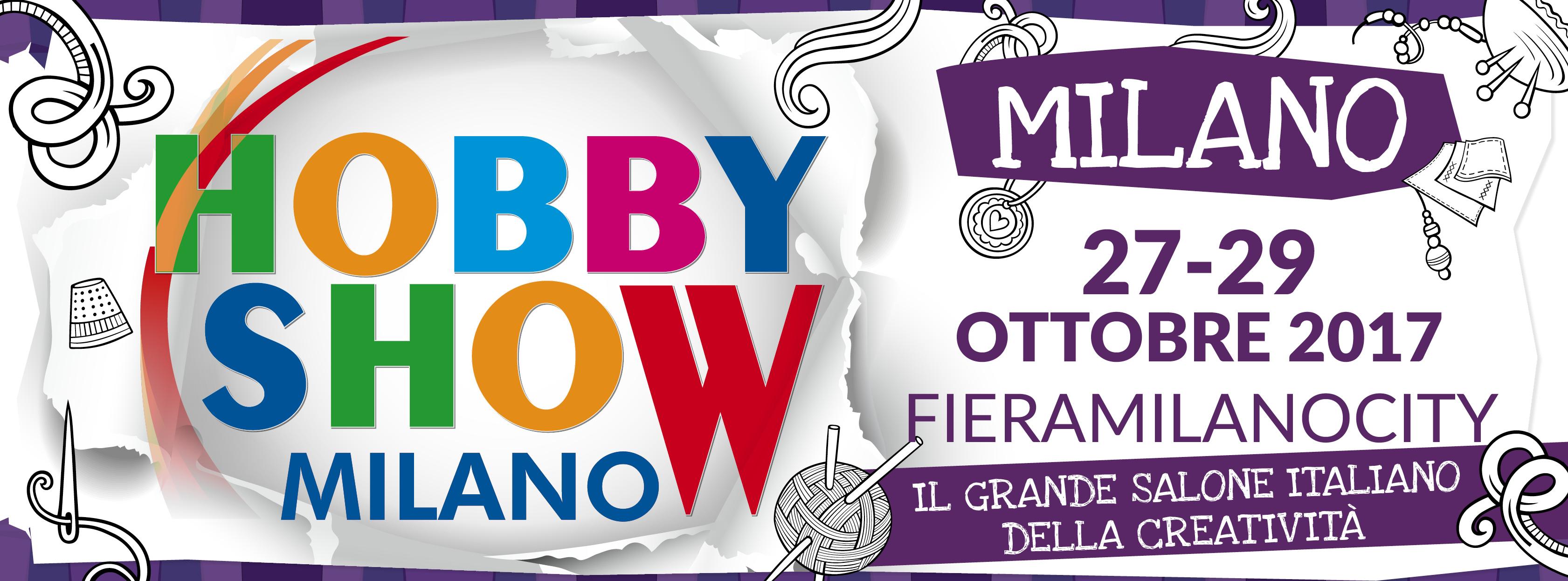 Hobby Show Milano ottobre 2017